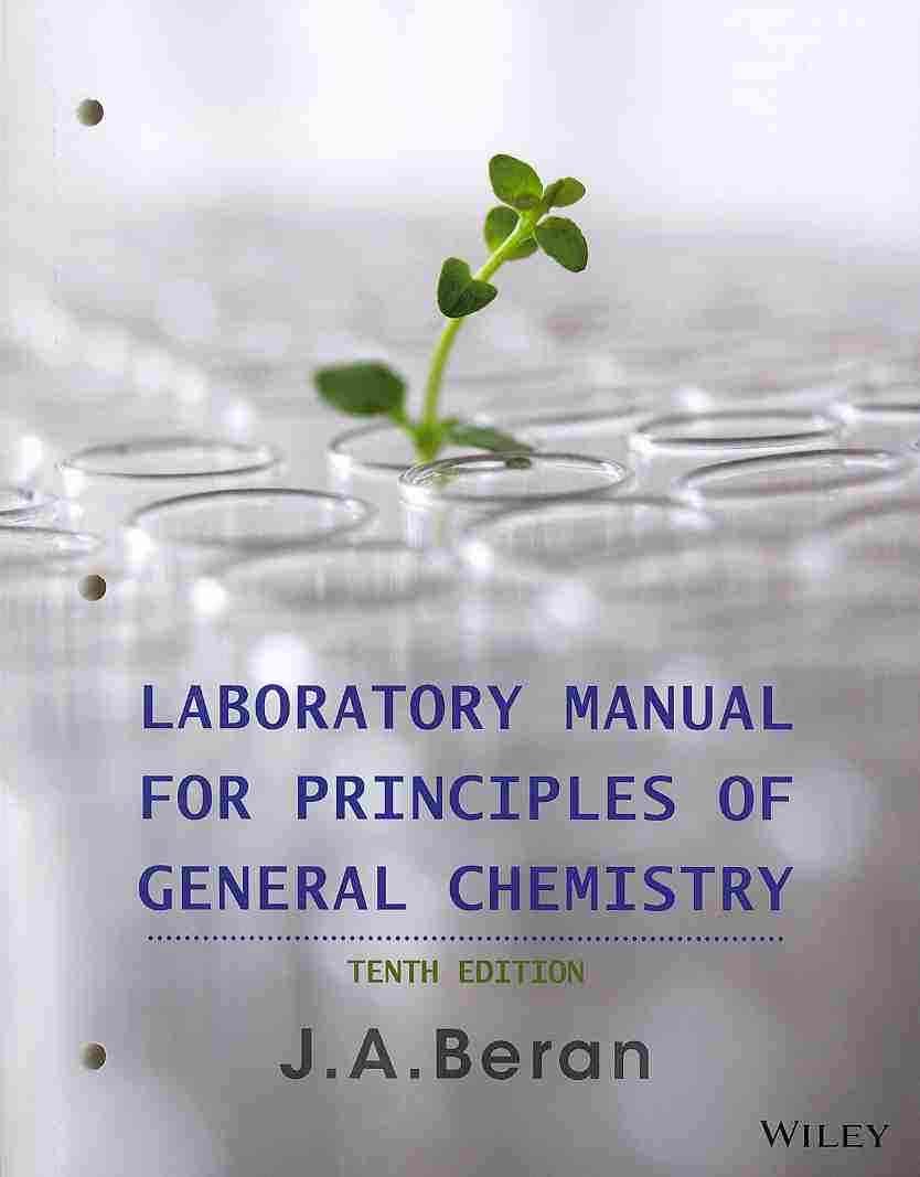 [Lab Manual] Principles of General Chemistry By Beran, Jo Allan